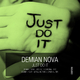 Demian Nova Just Do It