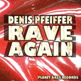 Rave Again by Denis Pfeiffer mp3 download