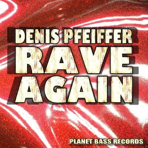 Denis Pfeiffer - Rave Again (PB-Records)