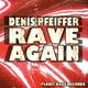 Denis Pfeiffer Rave Again