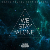 We Stay Alone by Denis Reukov feat. Selecta mp3 download
