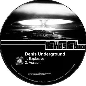 Denis Underground - Explosive (Rewashed Ldt)