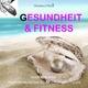 Dennis O'Neill Gesundheit und Fitness - Hochwirksame Flüsterbotschaften für Ihr Unterbewusstsein