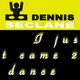 Dennis Seclane I Just Came 2 Dance