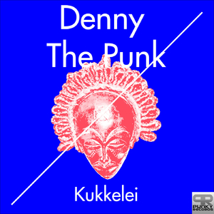 Denny the Punk - Kukkelei (Punky Records)
