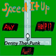 Denny the Punk Speed It Up