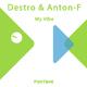 Destro & Anton-F - My Vibe