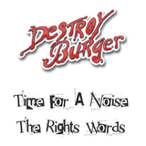 Time for a Noise by Destroy Burger mp3 download