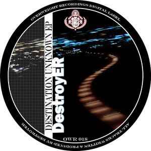 Destroyer - Destination Unknown Ep (Overweight Recordings)