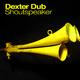 Dexter Dub Shoutspeaker