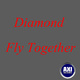 Diamond Fly Together