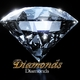 Diamonds Diamonds