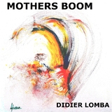 Mothers Boom by Didier LOMBA mp3 download