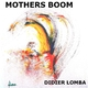 Didier LOMBA Mothers Boom
