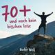 Dieter Wolf - 70+ (Und noch kein bisschen leise)