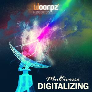 Digitalizing - Multiverse (Woorpz Records)