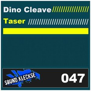Dino Cleave - Taser (Sound Kleckse)