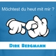 Dirk Bergmann Möchtest Du Heut Mit Mir ???