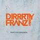 Dirrrty Franz Band Partyveteranen