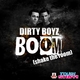 Dirty Boyz Boom (Shake the Room)