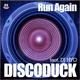 Discoduck Feat Dj Hyo Run Again