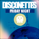 Disconettes Friday Night