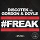 Discotek vs. Gordon & Doyle #Freak