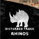 Disturbed Traxx - Rhinos