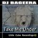 Dj Bageera Take Me Under