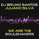 Dj Bruno Santos & Juliano Silva We Are the Soul Shakers