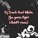 Dj Dark Feat White  You Gonna Fight 3 Shift Remix