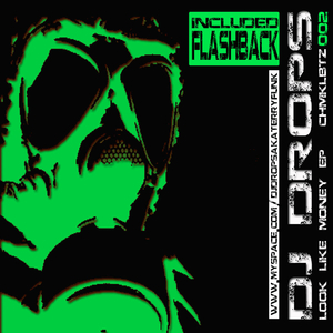 Dj Drops - Look Like Money Ep (Chemikal Beatz Records)
