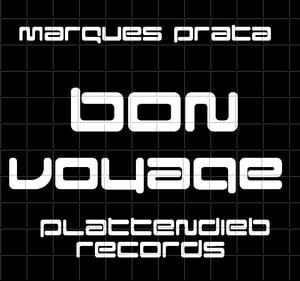 Dj Marques Prata - Bon Voyage (Instrumental Mix) (Plattendieb Records)