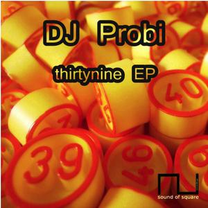 Dj Probi - Thirtynine (Sound Of Square Records)