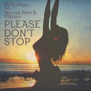Dj Prodigio feat. Winnie Neto & P Black  - Please Dont Stop (Project Pro Music)