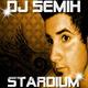 Dj Semih Stardium