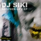 Dj Siki Feat. Kev Bayliss Another Life Ep