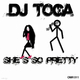 Dj Toga She´s so Pretty