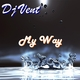 Dj Vent My Way