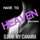 Djane My Canaria Have to Heaven(Remastered)