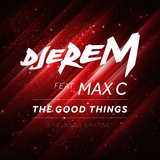 The Good Things by Djerem feat. Max C mp3 download