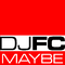 Maybe by Djfc mp3 downloads