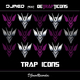 Djmeo Ft. Detrapticons Trap Icons