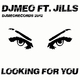 Djmeo Ft. Jills Looking for You