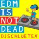 Djschluetex EDM Is Not Dead