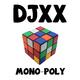 Djxx Mono-Poly