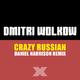 Dmitri Wolkow Crazy Russian(Daniel Harrison Remix)