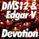 Dms12 & Edgar V Devotion