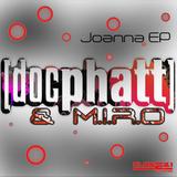 Joanna EP by Doc Phatt & M.I.R.O mp3 download