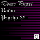 Domes Project - Radio Psycho 22